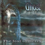 "Ghost ""The Lost of Mercy"""