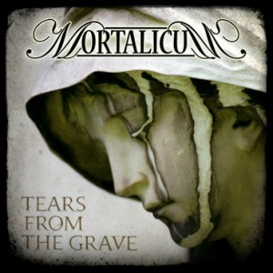 Mortalicum  Tears from the Grave