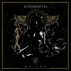 Acherontas  Ma IoN (Formulas of Reptilian Unification)