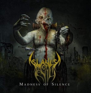 Slaves of Evil Madness of Silence