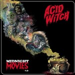 "Acid Witch ""Midnight Movies"""