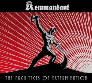 Kommandant The Architects of Extermination