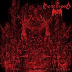 Goatblood - Adoration of Blasphemy and War