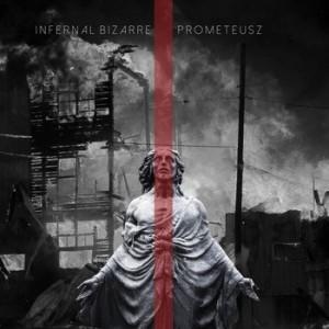 Infernal Bizarre Prometeusz