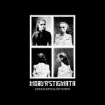 "Mord'A'Stigmata ""Our Hearts Slow Down"""