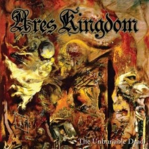 Ares Kingdom The Unburiable Dead