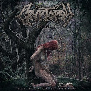 Cryptopsy The Book of Suffering (Tome 1)