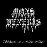 """Mons Veneris """"Sibilando com o Mestre Negro"""""""