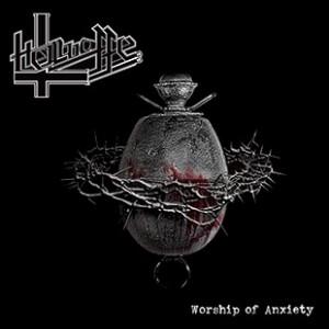 Hellwaffe Worship of Anxiety