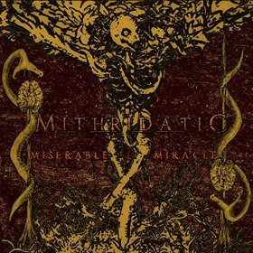 Mithridatic Miserable Miracle