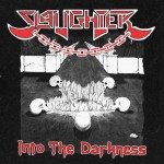 "Slaughter ""Into the Darkness"""