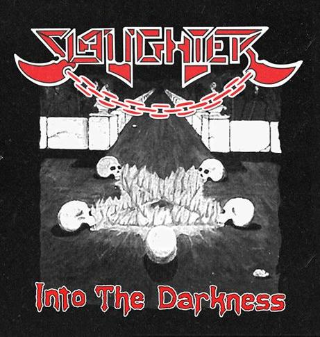 Slaughter > Into the Darkness
