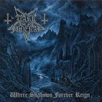 "Dark Funeral ""Where Shadows Forever Reign"""
