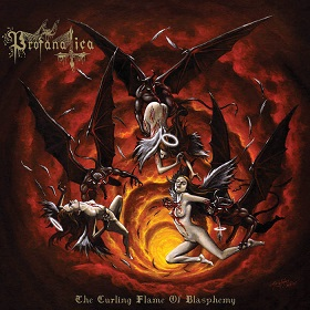Profanatica The Curling Flame of Blasphemy