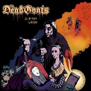 The Dead Goats  All of Them Witches
