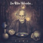 """In The Woods… """"Pure"""""""