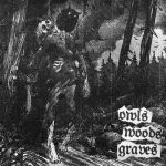 """Owls Woods Graves """"Owls Woods Graves"""""""