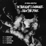 Do Piachu MMXVI Tour: In Twilight's Embrace oraz Calm the Fire na czterech koncertach