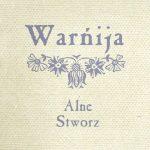 """Alne / Stworz """"Warńija"""""""