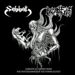 "Sabbat / Paganfire ""Sabbatical Vermin Born The Witchhammer of the Power Elitist"""
