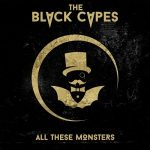 "The Black Capes ""All These Monsters"""