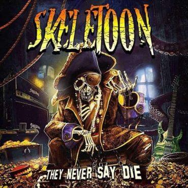 Skeletoon They Never Say Die