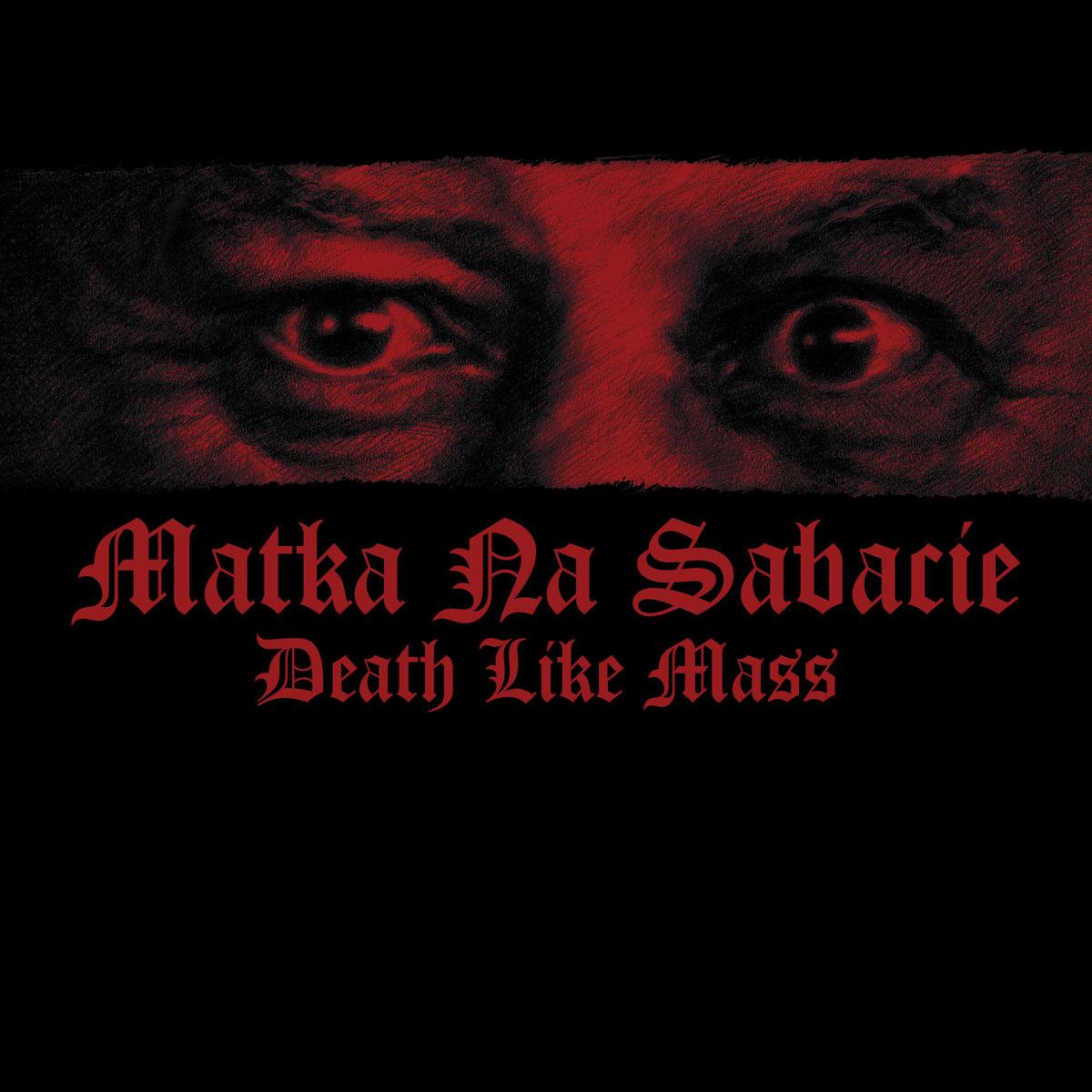 Death like Mass Matka na sabacie