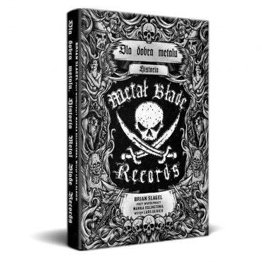 "Dla dobra metalu. Historia Metal Blade Records"""