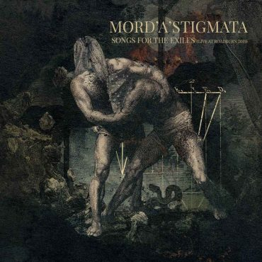Mord'A'Stigmata > Songs for the Exiles (Live at Roadburn 2019)