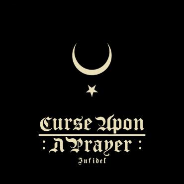 Curse upon a Prayer > Infidel