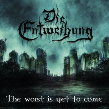 ie Entweihung > The Worst Is Yet to Come