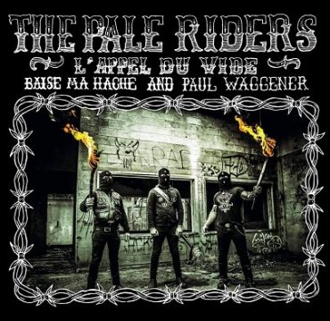 Baise Ma Hache > The Pale Riders - L'appel du vide