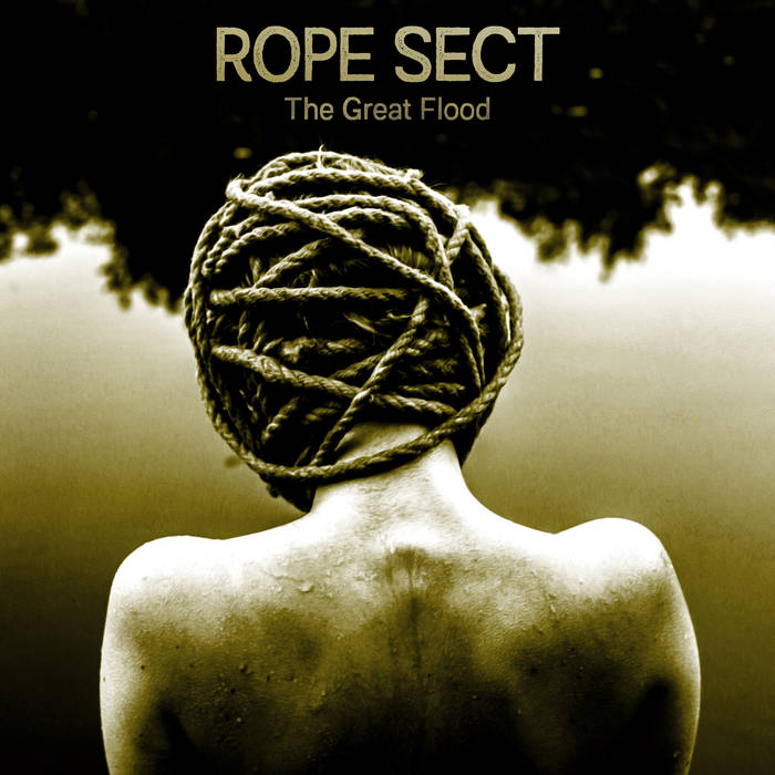 "Rope Sect ""The Great Flood"""