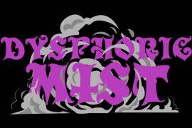 dysphoric Mist The demo