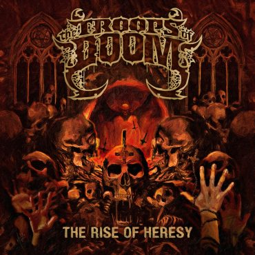 cover The Troops Of Doom - The Rise Of Heresy